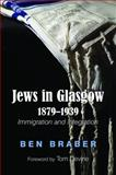 Jews in Glasgow 1879-1939 : Immigration and Integration, Braber, 0853037108