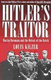 Hitler's Traitor, Louis Kilzer, 0891417109