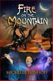 Fire on the Mountain, Michelle Isenhoff, 1497467101