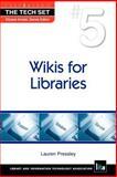 Wikis for Libraries, Pressley, Lauren, 1555707106