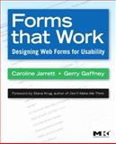 Forms that Work : Designing Web Forms for Usability, Jarrett, Caroline and Gaffney, Gerry, 1558607102