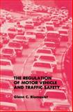 The Regulation of Motor Vehicle and Traffic Safety, Blomquist, Glenn C., 940107710X