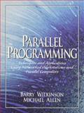 Parallel Programming : Techniques and Applications Using Networked Workstations and Parallel Computers, Wilkinson, Barry and Allen, Michael, 0136717101