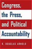 Congress, the Press, and Political Accountability 9780691117102