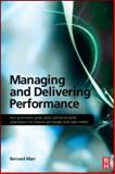 Managing and Delivering Performance : How Government, Public Sector and Not-for-Profit Organisations Can Measure and Manage What Really Matters, Marr, Bernard, 075068710X