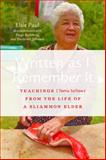 Written as I Remember It : Teachings (MS Taaw) from the Life of a Sliammon Elder, Paul, Elsie, 0774827106