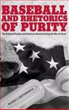 Baseball and Rhetorics of Purity 9780817317102