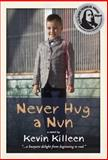 Never Hug a Nun, Kevin Killeen, 0985007109
