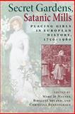 Secret Gardens, Satanic Mills : Placing Girls in European History, 1750-1960, Benninghaus, Christina, 0253217105