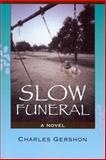Slow Funeral, Charles  Gershon, 0982197101