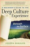A Beginner's Guide to the Deep Culture Experience, Joseph Shaules, 0984247106