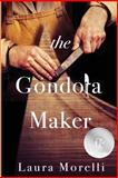 The Gondola Maker, Laura Morelli, 098936710X