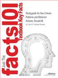 Studyguide for Sex Crimes: Patterns and Behavior by Ronald M. Holmes, ISBN 9781412952989, Cram101 Textbook Reviews Staff and Holmes, Ronald M., 1490277102