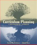 Curriculum Planning : A Contemporary Approach, Parkay, Forrest W. and Hass, C. Glenn, 0205307108
