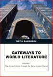 Gateways to World Literature the Ancient World through the Early Modern Period (Penguin Academics Series) Volume 1, Damrosch, David, 020578710X
