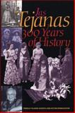 Las Tejanas : 300 Years of History, Acosta, Teresa Palomo and Winegarten, Ruthe, 0292747101