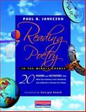 Reading Poetry in the Middle Grades : 20 Poems and Activities That Meet the Common Core Standards and Cultivate a Passion for Poetry, Janeczko, Paul B., 0325027102