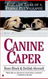 Canine Caper, Rose Block and Delilah Ahrendt, 0425187101