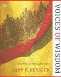 Voices of Wisdom : A Multicultural Philosophy Reader, Kessler, Gary E., 0495007102