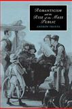 Romanticism and the Rise of the Mass Public 9780521117104