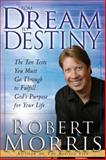 From Dream to Destiny, Robert Morris, 0764217100