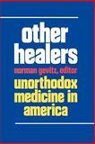 Other Healers : Unorthodox Medicine in America, , 0801837103
