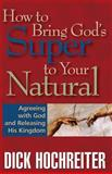 You're Full of It / How to Bring the Super to the Natural, Dick Hochreiter, 0982497105