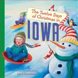 The Twelve Days of Christmas in Iowa, Susan Fitzpatrick Cornelison, 1402767102