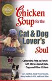 Chicken Soup for the Cat and Dog Lover's Soul, Jack L. Canfield and Mark Victor Hansen, 1558747109