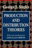 Production and Distribution Theories, Stigler, George J., 1560007109