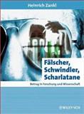 Falscher, Schwindler, Scharlatane : Betrug in Forschung und Wissenschaft, Zankl, Heinrich, 3527307109