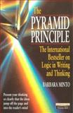 The Pyramid Principle : The Logic in Writing and Thinking, Minto, Barbara, 0273617109
