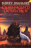 Eight Skilled Gentlemen, Barry Hughart, 0385417101