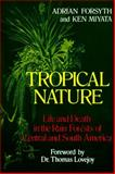Tropical Nature, Adrian Forsyth and Ken Miyata, 0684187108