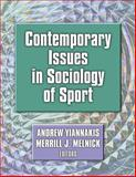Contemporary Issues in Sociology of Sport, Yiannakis, Andrew and Melnick, Merrill J., 0736037101