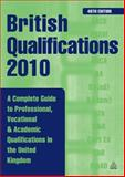 British Qualifications : Professional, Vocational and Academic Qualifications in the UK, Kogan Page Staff, 0749457104