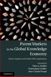 Patent Markets in the Global Knowledge Economy : Theory, Empirics and Public Policy Implications, , 1107047102