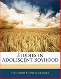 Studies in Adolescent Boyhood, Hanford Montrose Burr, 1141087103