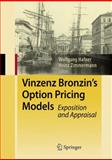 Vinzenz Bronzin's Option Pricing Models : Exposition and Appraisal, Hafner, Wolfgang, 3540857109