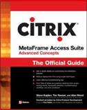 Citrix Access Suite 4.0 : The Official Guide, Kaplan, Steve and Reeser, Tim, 0072257105