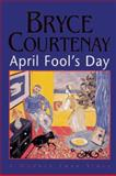 April Fool's Day, Courtenay, Bryce, 0433397101