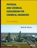 Physical and Chemical Equilibrium for Chemical Engineers, de Nevers, Noel, 0470927100