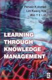 Learning Through Knowledge Management 9780750647106