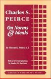 Charles S. Peirce : On Norms and Ideals, Potter, Vincent G., 0823217108