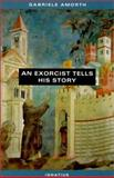 An Exorcist Tells His Story, Amorth, Gabriele, 0898707102