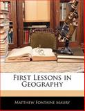 First Lessons in Geography, Matthew Fontaine Maury, 1141387107