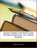 Select Fables of Esop and Other Fabulists, Robert Dodsley, 1142377105