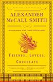 Friends, Lovers, Chocolate, Alexander McCall Smith, 1400077109