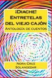 ¡Diache! Entretelas Del Viejo Cajón, Nora Cruz, 1494757109