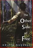 The Other Side of Free, Krista Russell, 1561457108